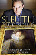 Sleuth: The Amazing Quest for Lost Art Treasures by Philip Mould (Paperback,...