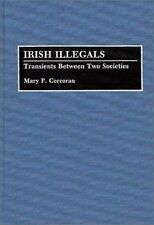 Irish Illegals: Transients Between Two Societies (Contributions in Eth-ExLibrary