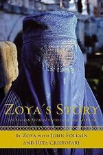 Zoyas Story: An Afghan Womans Struggle for Freedom by John Follain FIRST EDITION