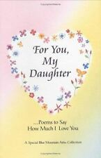 For You, My Daughter: Poems That Say How Much I Love You, a Special Blue Mountai