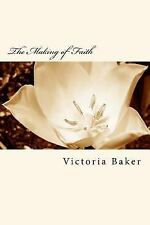 The Making of Faith by Victoria Baker (2015, Paperback)