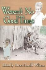Weren't No Good Times: Personal Accounts of Slavery in Alabama (Real Voices, Rea
