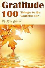 Gratitude : 100 Things to Be Grateful for (Thankful, Being Grateful,...