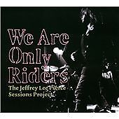 Jeffrey Lee Pierce - SESSIONS PROJECT / WE ARE ONLY RIDERS - CD - New
