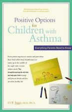 Positive Options for Children with Asthma : Everything Parents Need to Know...