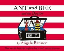 Ant and Bee: Ant and Bee and the Doctor by Angela Banner (2014, Picture Book)