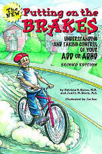 Putting on the Brakes: Understanding and Taking Control of Your ADD or ADHD, Ste