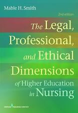 The Legal, Professional, and Ethical Dimensions of Education in Nursing: Second
