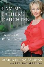 I Am My Father's Daughter: Living a Life Without Secrets, Maria Elena Salinas, L