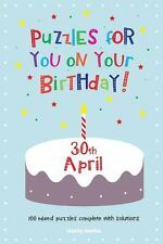 Puzzles for You on Your Birthday - 30th April (2014, Paperback)