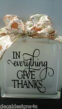 In Everything Give Thanks decal sticker for glass block shadow box