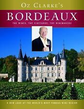 Oz Clarke's Bordeaux: The Wines, the Vineyards, the Winemakers
