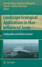Landscape Ecological Applications in Man-Influenced Areas : Linking Man and...