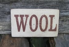 "PRIMITIVE LOOK SIGN – ""WOOL"" - GREAT FOR WEAVERS, RUG HOOKERS, OR PRIM DECOR"