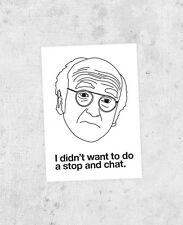 "Larry David sticker! ""I didn't want to do a stop and chat"" curb your enthusiam"