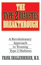 The Type-2 Diabetes Breakthrough: A Revolutionary Approach to Treating Type-2 Di