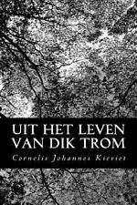 Uit Het Leven Van Dik Trom by Cornelis Johannes Kieviet (2013, Paperback)