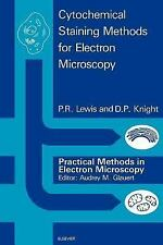 Practical Methods in Electron Microscopy: Cytochemical Staining Methods for...