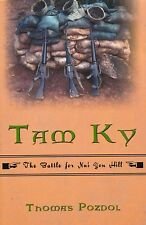 TAM KY: The Battle for Nui Yon Hill by Thomas Pozdol 2009 PB VG++