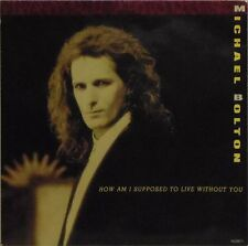 "MICHAEL BOLTON 'HOW AM I SUPPOSED TO LIVE WITHOUT YOU' UK PIC/SLV 7"" SINGLE #2"