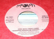 GIRLS WITH CREDIT CARDS Madonna Wanna Be Tonight 45 RECORD MOOLAH RECORDS