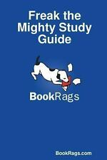 Freak the Mighty Study Guide by Bookrags.Com (2013, Paperback)
