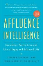 Affluence Intelligence: Earn More, Worry Less, and Live a Happy and Balanced Lif