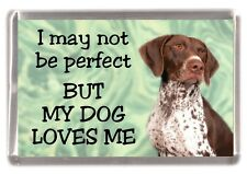 """German Shorthaired Pointer Fridge Magnet """"I may not be perfect ..."""" by Starprint"""