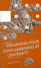 Managing Your Own Learning at University: A Practical Guide by Aidan P. Moran...