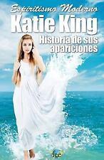 Científicos Espíritas: Espiritismo Moderno KATIE KING : Historia de Sus...