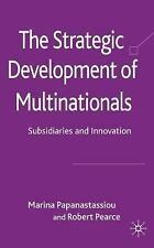 The Strategic Development of Multinationals : Subsidiaries and Innovation by...