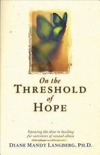 On the Threshold of Hope : Opening the Door to Healing for Survivors of Sexual