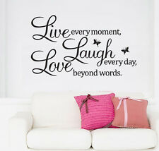 """Wall Quote Vinyl Decal """"Live every moment,Laugh every day,Love beyond words"""" CA"""