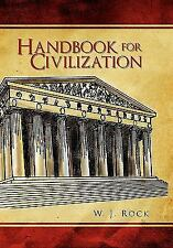 NEW - Handbook for Civilization by Rock, W J.