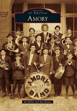 Images of America: Amory by Bo Miller and Sue Brown (2014, Paperback)