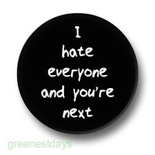 I Hate Everyone And You're Next 1 Inch / 25mm Pin Button Badge Emo Goth Indie