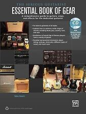 The Serious Guitarist -- Essential Book of Gear: A Comprehensive Guide to Guitar