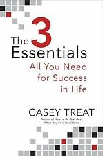 The 3 Essentials: All You Need for Success in Life - VeryGood - Treat, Casey - H