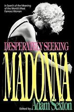 Desperately Seeking Madonna: In Search of the Meaning of the World's Most Famous
