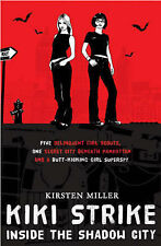Kiki Strike: Inside the Shadow City,Kirsten Miller,New Book mon0000000064