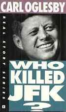 WHO KILLED KENNEDY, Carl Oglesby - ASSASSINATION OF PRESIDENT JOHN F KENNEDY