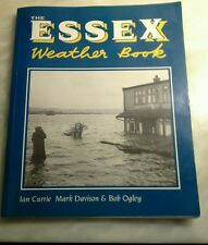 The Essex Weather Book by Ian Currie, Bob Ogley, Mark Davison (Paperback, 1992)