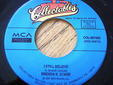 "BRENDA K. STARR - I STILL BELIEVE / WHAT YOU SEE IS WHAT YOU GET  7"" VINYL"