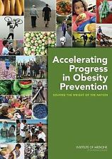 Accelerating Progress in Obesity Prevention: Solving the Weight of the Nation, ,