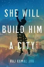 She Will Build Him a City by Raj Kamal Jha (2015, Hardcover)