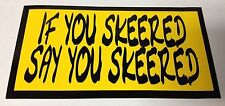 "3"" X 5 3/4"" IF YOU SKEERED SAY YOU SKEERED CONFEDERATE BUMPER STICKER NEW"