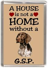 """German Shorthaired Pointer Fridge Magnet """"A HOUSE IS NOT A HOME"""" by Starprint"""