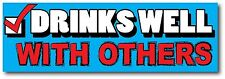 "Drinks Well With Others Vinyl Funny Car Bumper Sticker Decal 8""X3"" Best Of eBay"