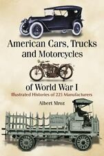 American Cars, Trucks and Motorcycles of World War I : Illustrated Histories of…