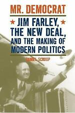 Mr. Democrat: Jim Farley, the New Deal and the Making of Modern Americ-ExLibrary